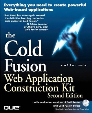 The Cold Fusion Web Application Construction Kit, with Cold Fusion and Cold Fusion Studio  by  Ben Forta