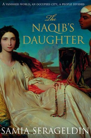 The Naqibs Daughter (A daughters of time book)  by  Samia Serageldin