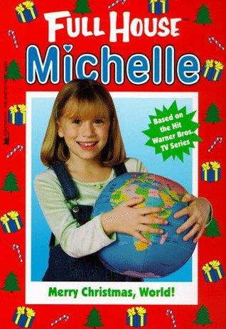 Merry Christmas, World! (Full House: Michelle, #23)  by  Gibbs Davis