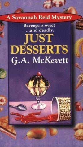 Just Desserts (A Savannah Reid Mystery #1)  by  G.A. McKevett