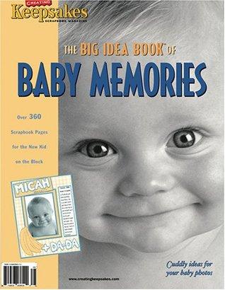 Baby Memories: The Big Idea Book  by  Lisa Bearnson
