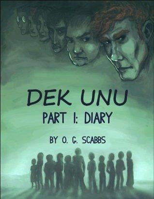 Dek Unu, Part I: Diary  by  O.G. Scabbs