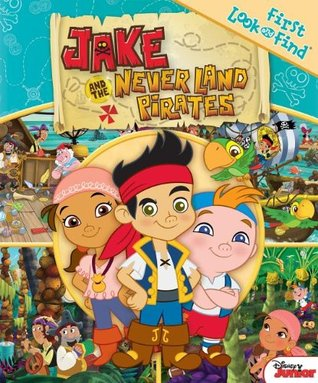 Jake and the Neverland Pirates: First Look Find Publications International Ltd.