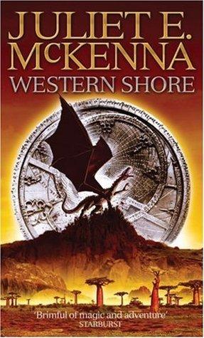 Western Shore (The Aldabreshin Compass, #3)  by  Juliet E. McKenna