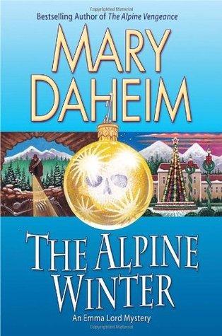 The Alpine Winter: An Emma Lord Mystery (Emma Lord Mystery #23) Mary Daheim