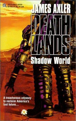 Shadow World (Deathlands, #49)  by  James Axler