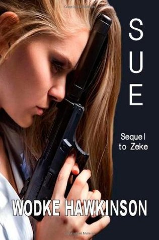 Sue: A sequel to Zeke  by  Wodke Hawkinson