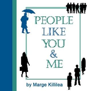 People Like You & Me Marge Killilea