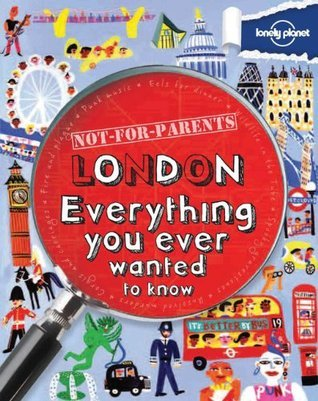 Lonely Planet Not For Parents London Klay Lamprell