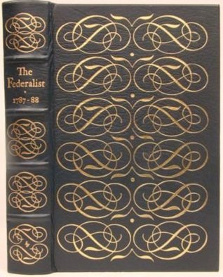 The Federalist 1787-88 - The Easton Press Collectors Edition [Hardcover]  by  Madision & Hamilton & Jay