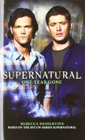 One Year Gone (Supernatural, #7)  by  Rebecca Dessertine