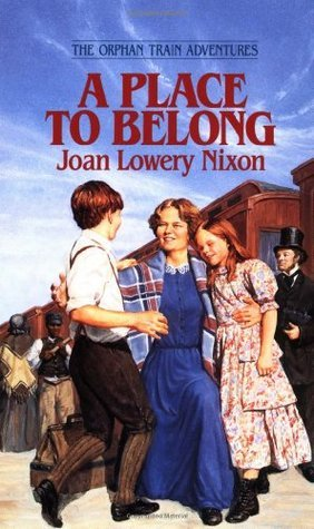 A Place to Belong (Orphan Train Adventures, #6)  by  Joan Lowery Nixon