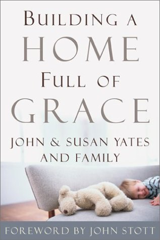 Building a Home Full of Grace John W. Yates