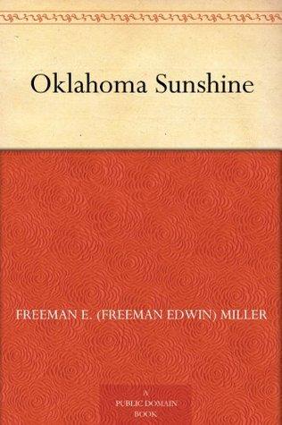 Oklahoma Sunshine Freeman E. (Freeman Edwin) Miller