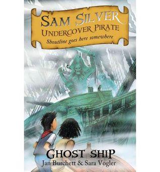 Ghost Ship (Sam Silver: Undercover Pirate, #2)  by  Jan Burchett