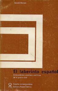 El laberinto español. Antecedentes sociales y políticos de la guerra civil Gerald Brenan