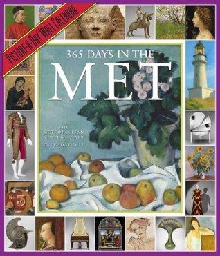 365 Days in the Met 2013 Wall Calendar The Metropolitan Museum of Art