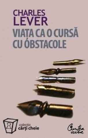 Viața ca o cursă cu obstacole  by  Charles C. Lever