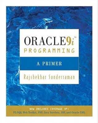 Oracle 9i Programming: A Primer Rajshekhar Sunderraman
