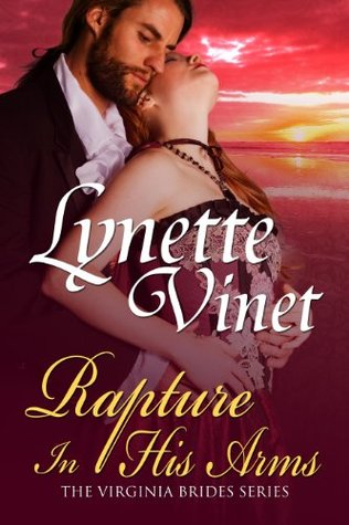 Rapture In His Arms (The Virginia Brides #1) Lynette Vinet
