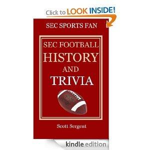 SEC Football History and Trivia Scott Sergent
