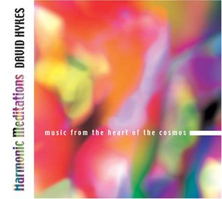 Harmonic Meditations: Music from the Heart of the Cosmos  by  David Hykes