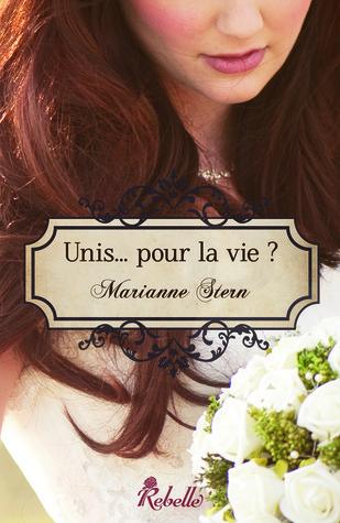 Unis... pour la vie ?  by  Marianne Stern