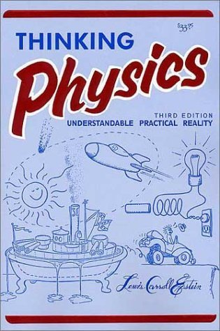 Thinking Physics: Understandable Practical Reality Lewis Carroll Epstein