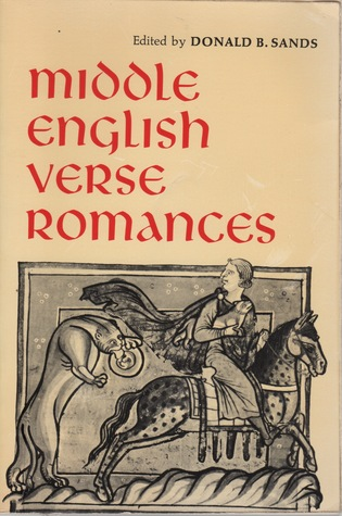 Middle English Verse Romances Donald B. Sands