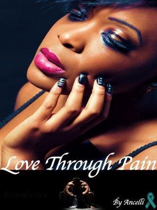 Love Through Pain Ancelli