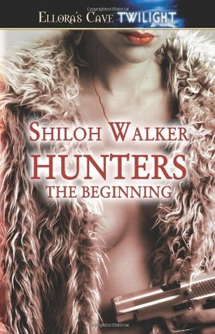 Hunters: The Beginning (Hunters, #1 and #2) Shiloh Walker