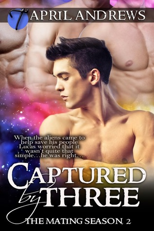 Captured By Three (The Mating Season 2) April  Andrews