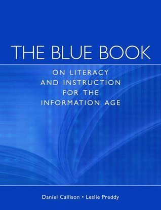 The Blue Book on Information Age Inquiry, Instruction and Literacy Daniel Callison