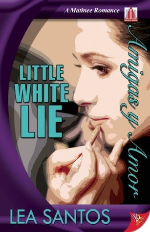 Little White Lie (Amigas y Amor, #1)  by  Lea Santos