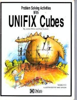 Problem Solving Activities with UNIFIX Cubes: Grades K-3 Janine Blinko