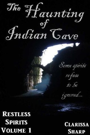 The Haunting of Indian Cave  by  Clarissa Sharp