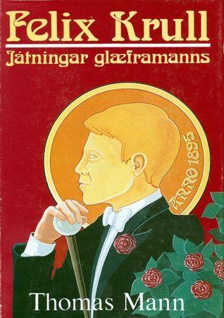 Felix Krull - Játning glæframanns Thomas Mann