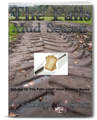 The Falls: Mud Season (The Falls Mystery Series) George Jackson