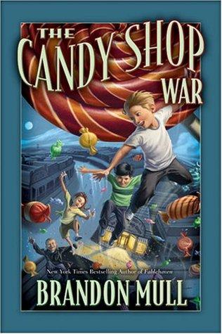 The Candy Shop War (The Candy Shop War, #1) Brandon Mull