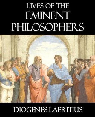 The Lives and Opinions of Eminent Philosophers [Illustrated]  by  Diogenes Laërtius