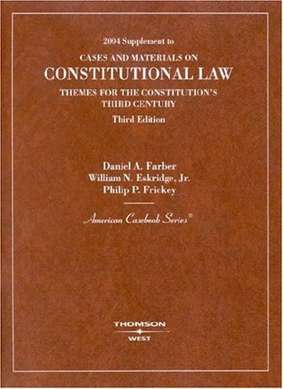 2004 Supplement to Cases and Materials on Constitutional Law Themes for the Constitutions Third Century, Third Edition  by  Daniel A. Farber