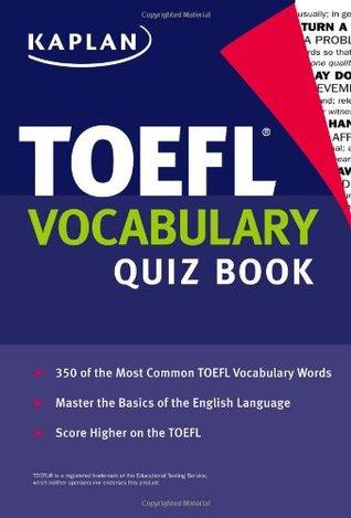 Kaplan TOEFL Vocabulary Quiz Book (Kaplan 5 Steps to Success: TOEFL Vocabulary)  by  Kaplan Inc.