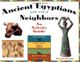 Ancient Israelites and Their Neighbors: An Activity Guide  by  Marian Broida