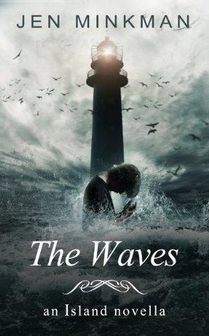 The Waves (The Island Series #2) Jen Minkman