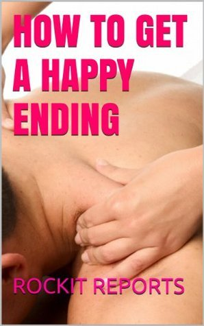 How to Get a Happy Ending Rockit Reports