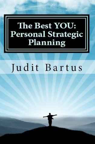 The Best YOU: Personal Strategic Planning Book Judit Bartus