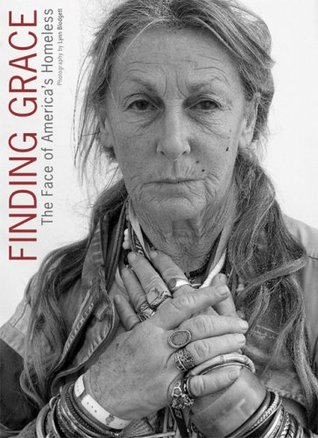 Finding Grace: The Face of Americas Homeless  by  Lynn Blodgett