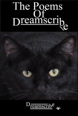 The Poems of DreamScribe The Poet DreamScribe