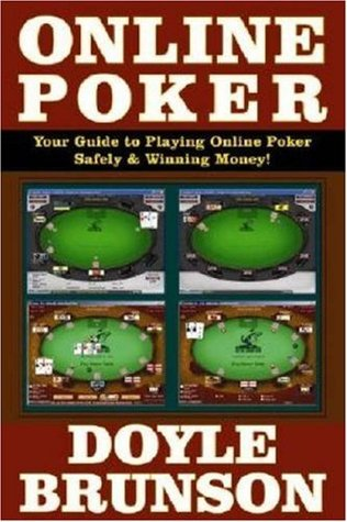 Online Poker: Your Guide to Playing Online Poker Safely & Winning Money Doyle Brunson
