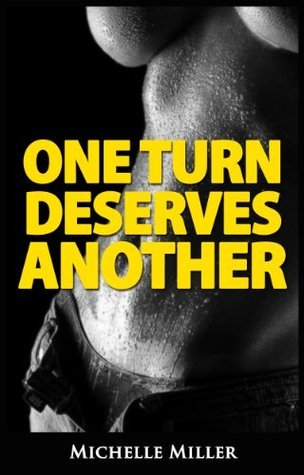 One Turn Deserves Another  by  Michelle Miller